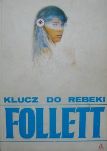 Ken Follett, Klucz do Rebeki
