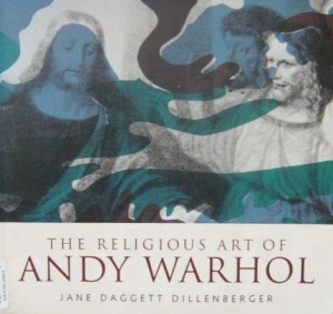 Jane Daggett Dillenberger, The Religious Art of Andy Warhol