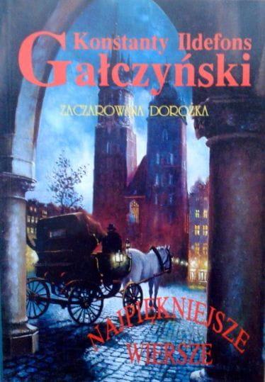 Konstanty Ildefons Gałczyński Najpiękniejsze Wiersze Zaczarowana Dorożka